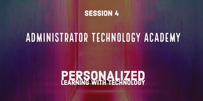Session 4 - Personalized Learning with Technology