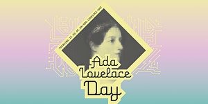 Ada Lovelace Day 2018 - Talks and Activities...