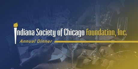 Indiana Society of Chicago Foundation 114th Annual Dinner tickets