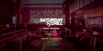 Saturday&Chill at BLVD44