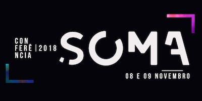 CONFERÊNCIA SOMA 2018