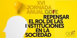 XVI Jornada Anual GDFE - Repensar el rol de las...
