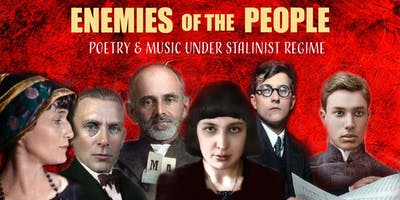 ENEMIES OF THE PEOPLE: Poetry & Music Under Stalinist Regime