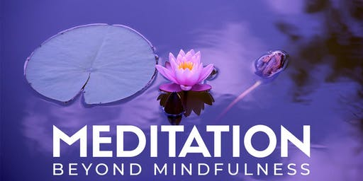 Meditation: Beyond Mindfulness