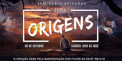 """[SEMINÁRIO AVIVADOS PELO ESPIRITO SANTO 2018] TEMA; """"ORIGENS"""""""
