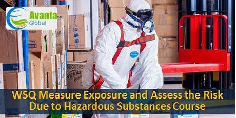 WSQ Measure Exposure and Assess the Risks Due to Hazardous Substances tickets