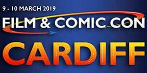 Film & Comic Con Cardiff March 2019