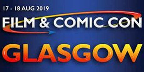 Film & Comic Con Glasgow 2019 tickets