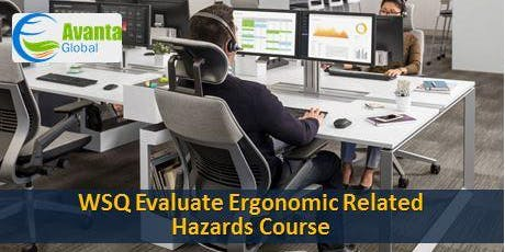 WSQ Evaluate Ergonomic Related Hazards Course tickets