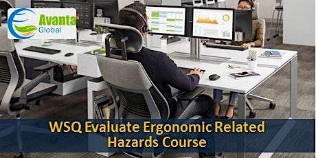 WSQ Evaluate Ergonomic Related Hazards Course tickets