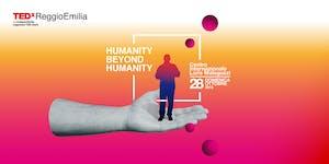 TEDxReggioEmilia   Humanity beyond Humanity