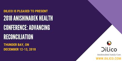 2018 Anishinabek Health Conference: Advancing Reconciliation