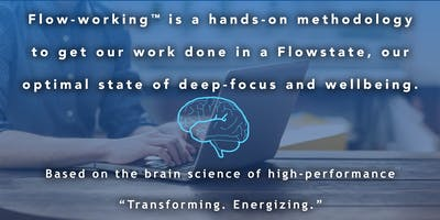 Flow-Working Training: the art of effortless, highly-focused workdays