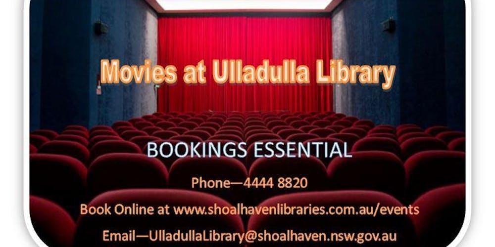 Movies at Ulladulla Library Tickets, Multiple Dates | Eventbrite