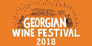 Georgian Wine Festival 2018 Grand Tasting - (Goodie...