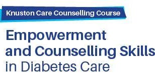 Knuston - Diabetes Care Counselling and Empowerment Skills Course 2019 Expression of Interest
