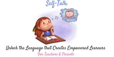 Self-Talk: Unlock the Language that Creates Empowered Learners