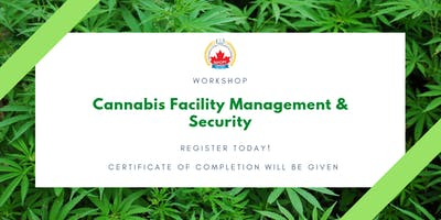 CANNABIS TRAINING - Cannabis Facility Management & Security