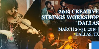 Creative Strings Workshop - Dallas, TX