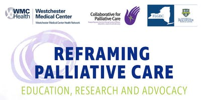 Reframing Palliative Care:  Education, Research, Advocacy