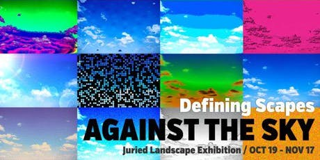 opening of against the sky juried landscape exhibition tickets fri