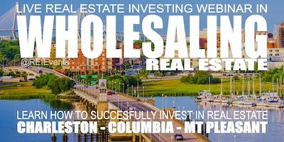 Wholesaling Real Estate Orientation Webinar - Charleston SC