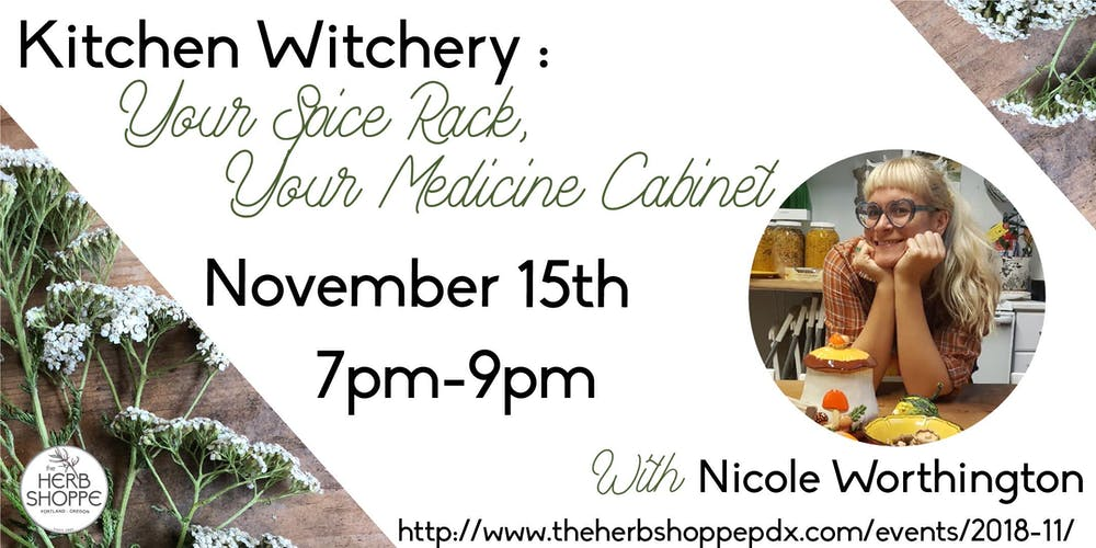 kitchen witchery your spice rack your medicine cabinet with nicole worthington tickets thu nov 15 2018 at 700 pm eventbrite - Kitchen Witchery