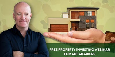 [LIVE] FREE PROPERTY INVESTMENT WEBINAR FOR ADF MEMBERS
