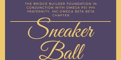 The Bridge Builder Foundation in partnership with Omega Psi Phi Fraternity, Inc. Omega Beta Beta Chapter: SNEAKER BALL