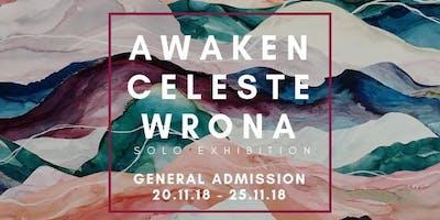 "\""Awaken\"" Celeste Wrona Exhibition - GENERAL ADMISSION"