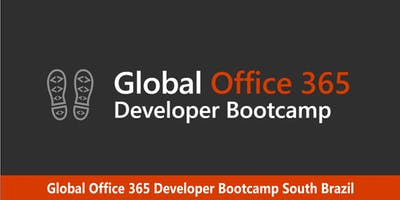 Global Office 365 Developer Bootcamp South Brazil