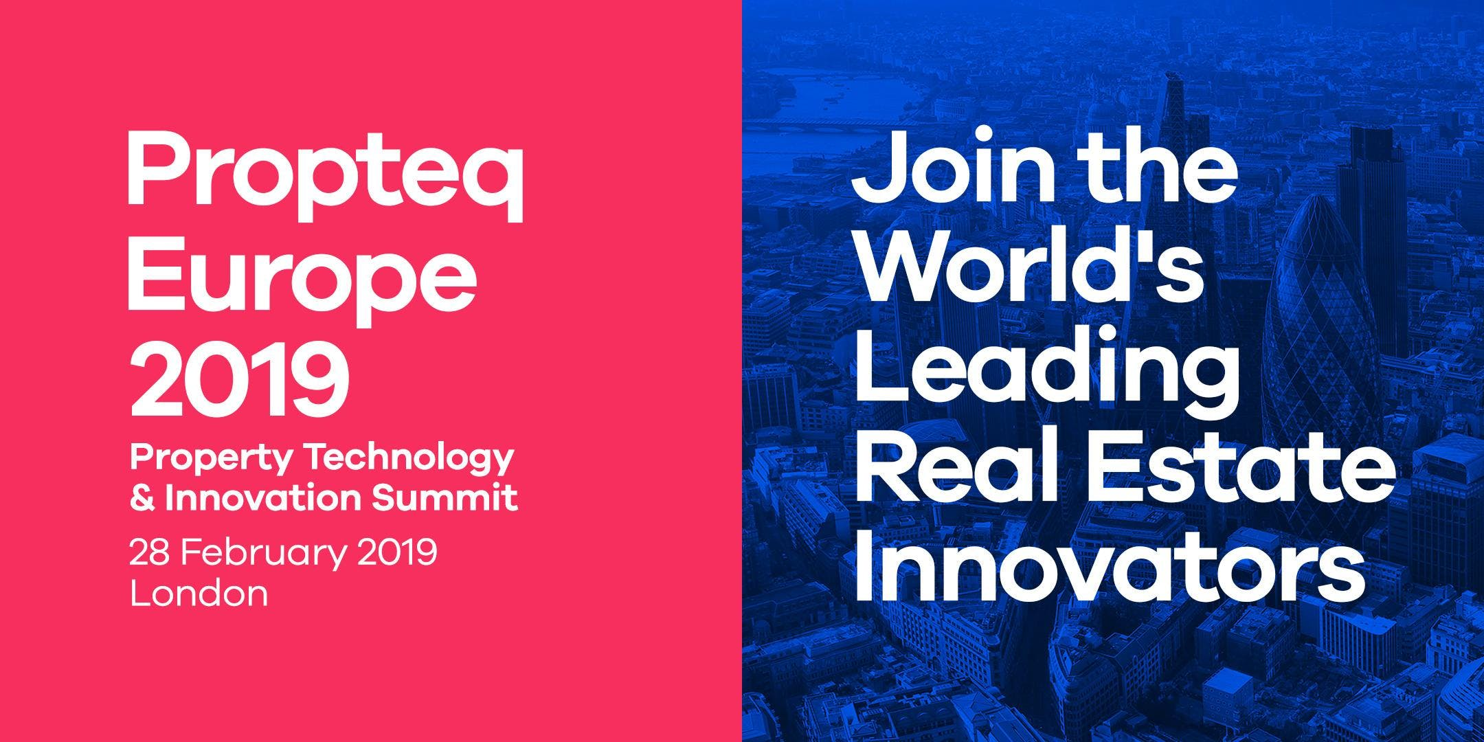 Propteq Europe 2019 - Property Technology and Innovation