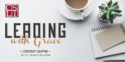 Pastoral and Ministry Leadership Equipping Day: Jared Wilson