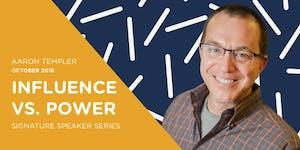 October Signature Speaker Series - Influence vs....