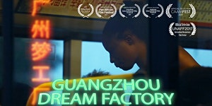 Guangzhou Dream Factory. Screening and Q&A with...