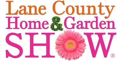 40th Lane County Home & Garden Show