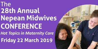 "The 28th Annual Nepean Midwives Conference ""Hot Topics in Maternity Care\"""