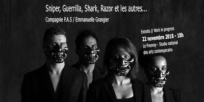 Extraits // Sniper, Guerrilla, Shark, Razor et les autres... | Compagnie P.A.S / Emmanuelle Grangier