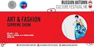 Russian Culture Festival: ART x FASHION SUPREME SHOW