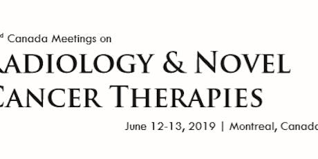 22nd   Canada Meetings on Radiology & Novel Cancer Therapies tickets