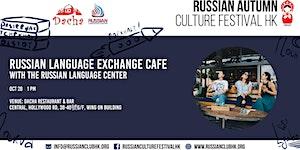 Russian Culture Festival: RUSSIAN LANGUAGE EXCHANGE...