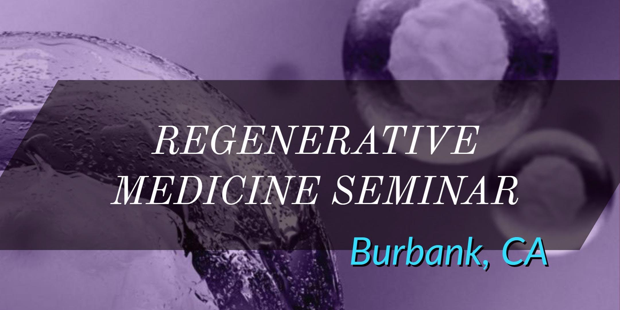 FREE Regenerative Medicine & Stem Cell For Pain Seminar - Burbank, CA