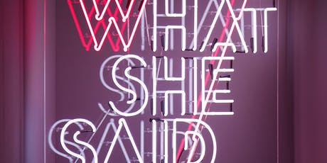 WHAT SHE SAID tickets