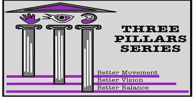 Three Pillars Series - Level 1- better movement, better vision, better balance!