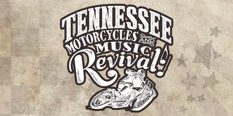 2019 Tennessee Motorcycles & Music Revival tickets
