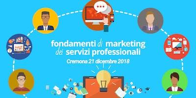 Fondamenti di Marketing dei Servizi Professionali - Cremona 21 dicembre 2018