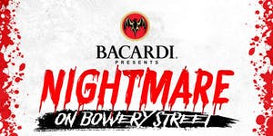Bacardi Presents NIGHTMARE ON BOWERY STREET Halloween...