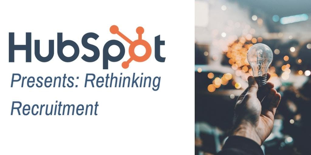 HubSpot Presents: Rethinking Recruitment