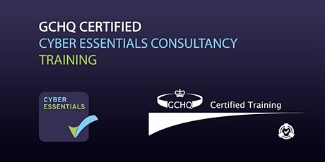 GCHQ Certified Cyber Essentials Consultancy Online Training tickets