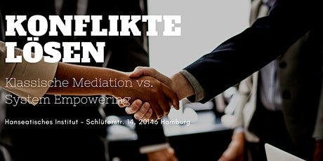 Impulsabend: Konflikte lösen - Klassische Mediation vs. System Empowering tickets